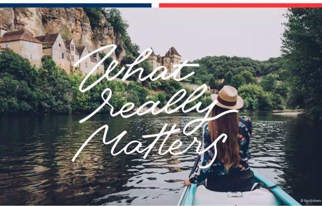 Un visuel de la campagne pour promouvoir le tourisme en France, avec le slogan What really matters (ce qui compte vraiment)