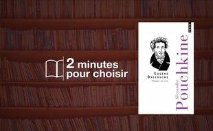 «Eugène Oniéguine» par Alexandre Pouchkine chez Points (288 p., 7,90€).
