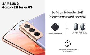- 100 € et des cadeaux offerts pour une précommande du Galaxy S21 5G