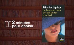 Aujourd'hui,«La dame dans l'auto avec des lunettes et un fusil» de Sébastien Japrisot chez Folio (320 p., 6€).