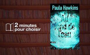 «Au fond de l'eau» par Paula Hawkins chez Sonatine (416 p., 22€).