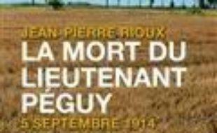 La mort du lieutenant Péguy : 5 septembre 1914
