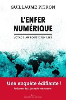 L'Enfer numérique, voyage au bout d'un like, écrit par Guillaume Pitron (Couverture)