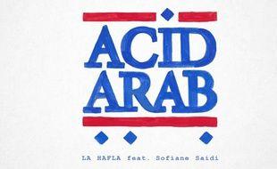 La Hafla de Acid Arabe feat. Sofiane Saidi