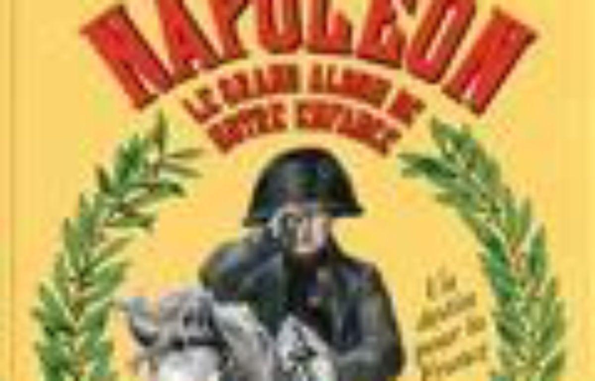 Napoléon, le grand album de notre enfance : un destin pour la France – Le choix des libraires