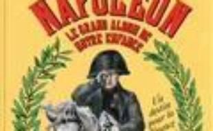 Napoléon, le grand album de notre enfance : un destin pour la France