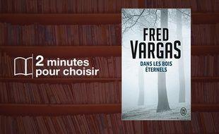 «Dans les bois éternels» par Fred Vargas chez J'ai lu (480 p., 7,80€).