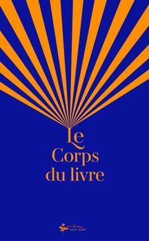 Le Corps du livre, ouvrage distribué dans le cadre de La Fête de la librairie