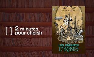 «Les enfants d'Erebus, Tome 1» par Jean-Luc Marcastel chez J'ai Lu (316 p., 12€)