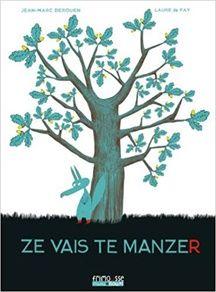 «Ze vais te manzer» de Jean-Marc Derouen et Laure du Fay