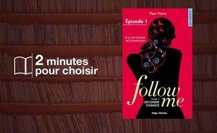 «Follow me - tome 1 Seconde chance» par Fleur Hana chez Hugo Roman (334 p., 17€).