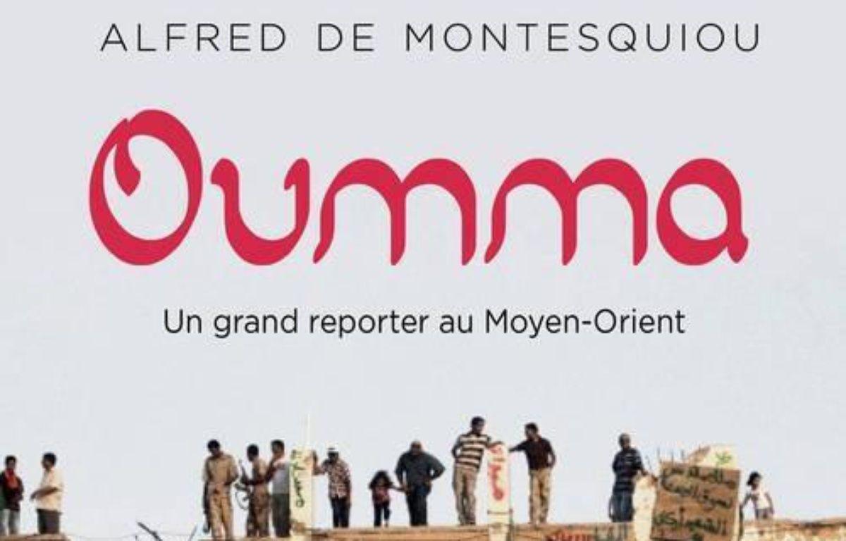Oumma ; un grand reporter au Moyen-Orient – Le choix des libraires