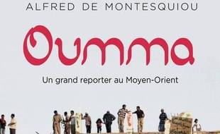 Oumma ; un grand reporter au Moyen-Orient