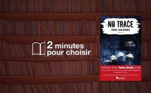 «No Trace » par Pierre-Jean Verhoye chez Nouveaux Auteurs (550 p., 13,99€).