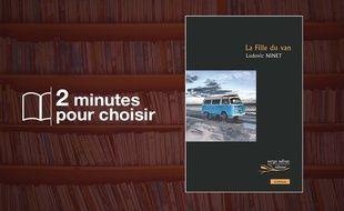 «La Fille du van» par Ludovic Ninet chez Serge Safran (201 p., 17,90€).