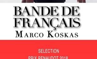 Le roman «Bande de Français», de Marco Koskas, en vente uniquement sur Amazon et initialement sélectionné dans la liste du prix Renaudot.