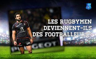 Comptoir Football Club: Les rugbymen deviennent-ils comme les footballeurs ?