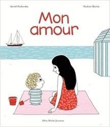 «Mon Amour» d'Astrid Desbordes et Pauline Martin