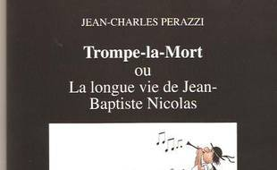 Trompe-la-Mort ou La longue vie de Jean-Baptiste Nicolas