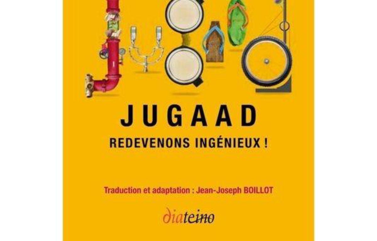 L'innovation Jugaad : redevenons ingénieux ! – Le choix des libraires
