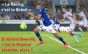 Khalid Boutaïb, le nouveau Neymar alsacien, maintenant que le Racing se met à jouer à la brésilienne ?