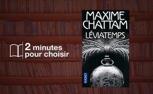 «Léviatemps» par Maxime Chattam chez Pocket (8,50€, 576 p.)