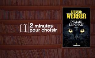«Demain les chats» par Bernard Werber chez Albin Michel (20,90€, 320 p.).