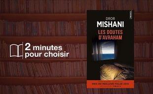 «Les doutes d'Avraham» par Dror Mishani chez Points (336 p., 7,50€)