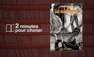 «Les Baltringues» par Ludovic Roubaudi chez Le Dilettante (286 p., 16,50€).