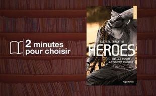 «Heroes» par Battista Tarantini chez Hugo Roman (340 p., 17€).