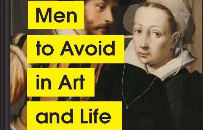 Couverture du livre « Men to Avoid in Art and Life » (« Les hommes à éviter dans la vie et dans l'art »), à paraître le 25 août chez Chronicle Books. — Chronicle Books