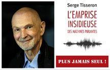 Serge Tisseron, psychiatre, auteur de «L'Emprise insidieuse des machines parlantes» (Les liens qui libèrent)