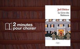 «Le Livre des Baltimore» par Joël Dicker chez Editions de Fallois (592 p., 9€)