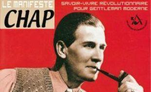 Le Manifeste chap prône la révolution par le bon goût et le style.