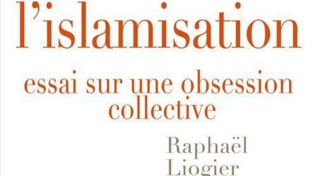 Le mythe de l'islamisation : essai sur une obsession collective – Le choix des libraires