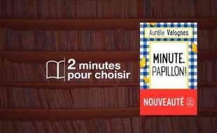 «Minute, papillon!» par Aurélie Valognes chez Le Livre de poche (312 p., 7,70€).