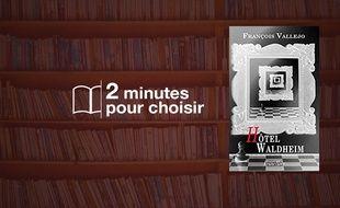 «Hotel Waldheim» par François Vallejo chez Viviane Hamy (304 p., 19€).