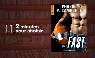 «Fast» par Phoebe P Campbell chez Editions Addictives (14,90€).