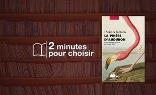 «La Prière d'Audubon»par Isaka Kôtaro aux Editions Philippe Picquier (528 p., 11€).
