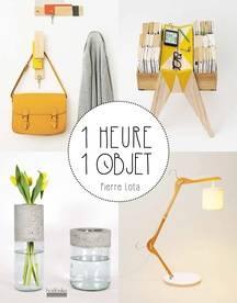 «1 heure 1 objet» de Pierre Lota aux éditions Hoëbeke