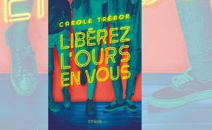 Libérez l'ours en vous, roman de Carole Trébor paru chez Syros