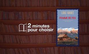 «Femme de feu» par Luke Short chez Acte Sud (22,50€, 272 p.).