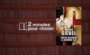 Toutes Blessent La Derniere Tue Karine Giebel Decouvrez L