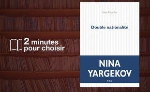 «Double nationalité» de Nina Yargekov (P.O.L.)