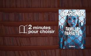 «Famille parfaite» par Lisa Gardner chez Albin Michel (512 p., 22€).