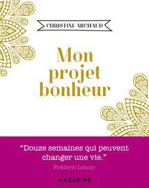 «Mon projet bonheur» de Christiana Michaud