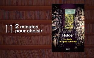 «La belle n'a pas sommeil» par Eric Holder chez Seuil (224 p., 18€).