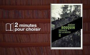 «Enfants de La Meute» par Jérémy Bouquin chez Rouergue Noir (176 p., 18€).