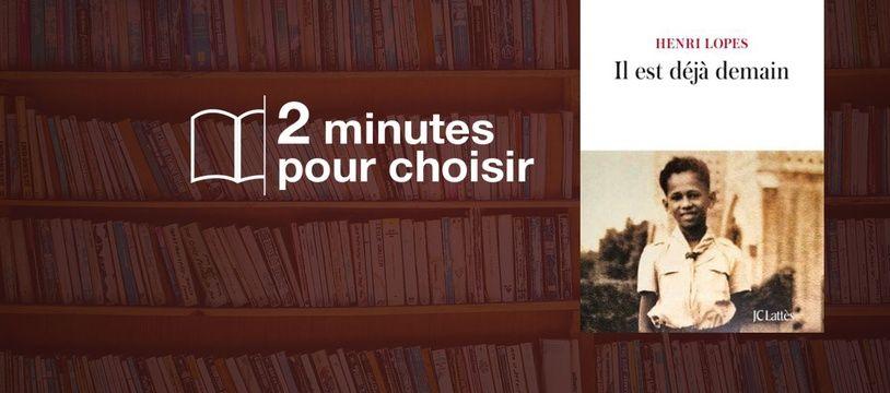 «Il est déjà demain» par Henri Lopes chez Lattes (22,90€, 350 p.).