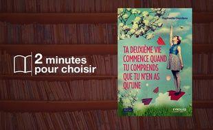 «Ta deuxieme vie commence quand tu comprends que tu n'en as qu'une», par Raphaëlle Giordano, chez Eyrolles (224 p., 14,90€).
